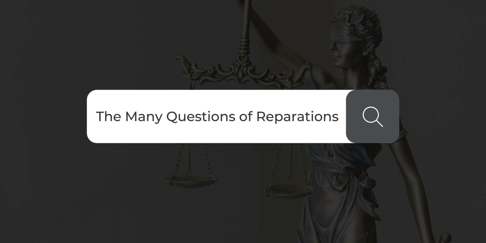 The Many Questions of Reparations